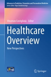 Healthcare Overview - New Perspectives ebook by Vincenzo Costigliola