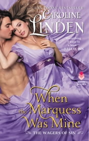 When the Marquess Was Mine - The Wagers of Sin ebook by Caroline Linden