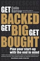 Get Backed, Get Big, Get Bought ebook by Colin Barrow