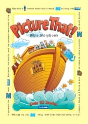 Picture That! - Bible Storybook ebook by Tracy Harrast