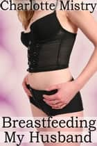 Breastfeeding my Husband ebook by