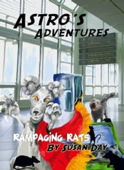Rampaging Rats: Illustrated! ebook by Susan Day