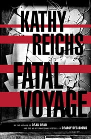 Fatal Voyage - A Novel ebook by Kathy Reichs