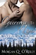 Courage To Live ebook by Morgan O'Reilly