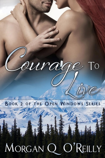Courage To Live ebook by Morgan Q. O'Reilly