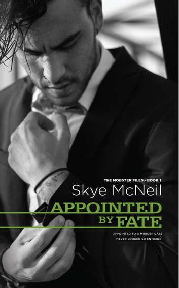 Appointed by Fate - The Mobster Files, #1 ebook by Skye McNeil
