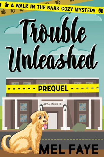 Trouble Unleashed - A Walk in the Bark ebook by Melissa Faye