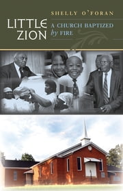 Little Zion - A Church Baptized by Fire ebook by Shelly O'Foran
