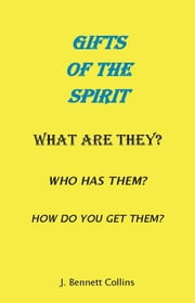 The Gifts of the Spirit ebook by J. Bennett Collins