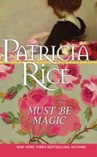 Must Be Magic ebook by Patricia Rice