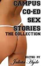 Campus Co-ed Sex Stories: The Collection ebook by Julieta Hyde