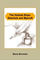 The Holmes Boys: Sherlock and Mycroft ebook by Mona Morstein