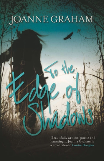 To the Edge of Shadows ebook by Joanne Graham