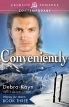 Conveniently - Playing for Hearts Book Three ebook by Debra Kayn