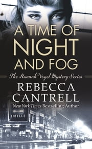 A Time of Night and Fog ebook by Rebecca Cantrell