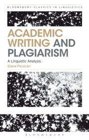 Academic Writing and Plagiarism - A Linguistic Analysis ebook by Dr. Diane Pecorari