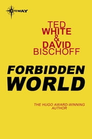 Forbidden World ebook by Ted White, David Bischoff