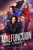 Malfunction ebook by Nina Croft