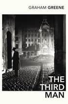 The Third Man and the Fallen Idol eBook by Graham Greene
