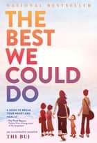 The Best We Could Do - An Illustrated Memoir ebook by Thi Bui
