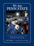We Are Penn State - The Remarkable Journey of the 2012 Nittany Lions ebook by Lou Prato, Bill O'Brien