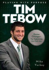Playing with Purpose: Tim Tebow ebook by Mike Yorkey