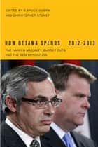 How Ottawa Spends, 2012-2013 ebook by G. Bruce Doern,Christopher Stoney