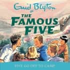 Five Go Off To Camp - Book 7 audiobook by Enid Blyton