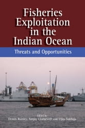 Fisheries Exploitation in the Indian Ocean: Threats and Opportunities ebook by