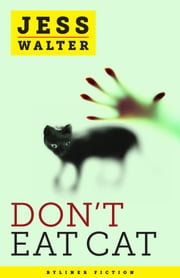 Don't Eat Cat ebook by Jess Walter
