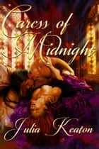 Caress of Midnight ebook by Julia Keaton