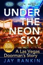 Under The Neon Sky...A Las Vegas Doorman's Story ebook by Jay Rankin