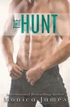 The Hunt ebook by Monica James