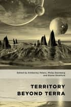 Territory Beyond Terra ebook by Kimberley Peters, Philip Steinberg, Elaine Stratford