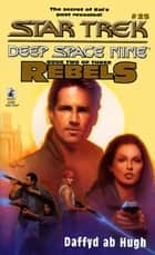 Ds9 #25 Rebels Book Two - Star Trek Deep Space Nine ebook by Dafydd Ab Hugh