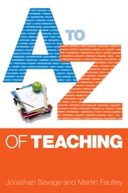 A-Z Of Teaching ebook by Jonathan Savage, Anne Edwards