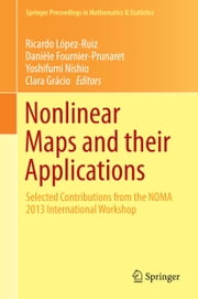 Nonlinear Maps and their Applications - Selected Contributions from the NOMA 2013 International Workshop ebook by