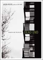 Dead End ebook by Jason Myers