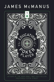 The Education of a Poker Player ebook by James McManus