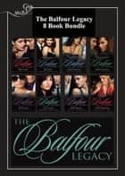 The Balfour Legacy: Mia's Scandal / Kat's Pride / Emily's Innocence / Sophie's Seduction / Zoe's Lesson / Annie's Secret / Bella's Disgrace / Olivia's Awakening (The Balfour Legacy) ebook by Michelle Reid, Sharon Kendrick, India Grey,...