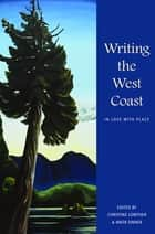 Writing the West Coast ebook by Christine Lowther