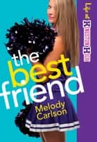 Best Friend, The (Life at Kingston High Book #2) ebook by Melody Carlson