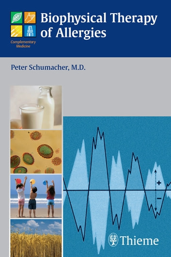 Biophysical Therapy of Allergies ebook by Peter Schumacher