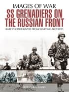 SS Grenadiers on The Russian Front ebook by Bob Carruthers