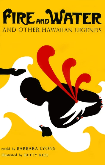 Fire and Water - And Other Hawaiian Legends ebook by Barbara Lyons