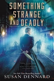 Something Strange and Deadly ebook by Susan Dennard