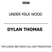 Under Milk Wood (2003) audiobook by Dylan Thomas