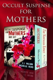 Occult Suspense for Mothers Box Set ebook by Michelle Read,EJ Valson