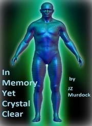 In Memory, Yet Crystal Clear ebook by JZ Murdock