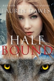 Half Bound - A Helheim Wolf Pack Tale, #5 ebook by Lauren Dawes